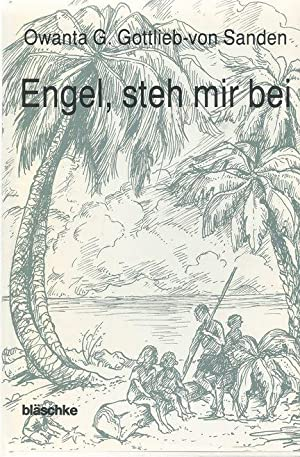 Engel, steh mir bei.: Gottlieb-von Sanden, Owanta