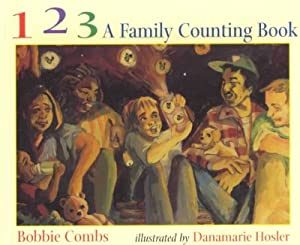 123 A Family Counting Book: Combs, Bobbie; Hosler,