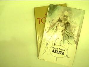 2x Bücher von Alexej Tolstoi: 1. Aelita: Tolstoi, Alexej: