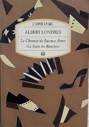 LE CHEMIN DE BUENOS AIRES La Traite: Albert LONDRES