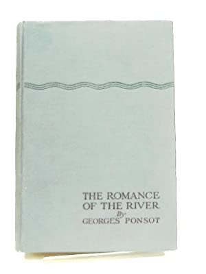 The Romance of The River: Georges Ponsot
