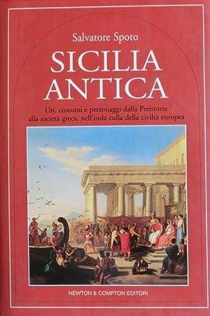 Sicilia antica: usi, costumi e personaggi dalla: SPOTO, Salvatore.