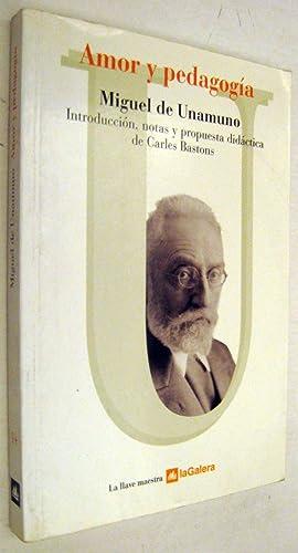AMOR Y PEDAGOGIA: MIGUEL DE UNAMUNO