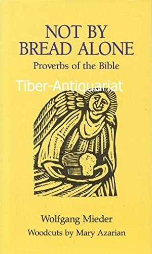 Not by Bread alone - Proverbs of the Bible. Woodcuts by Mary Azarin