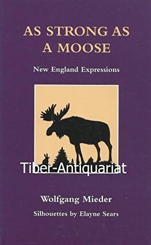 As Strong as a Moose - New England Expressions. Silhouettes by Elayne Sears.