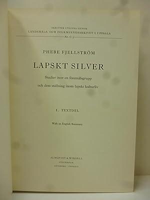 Lapskt Silver. Studier över en föremålsgrupp och: Fjellström, Phebe.