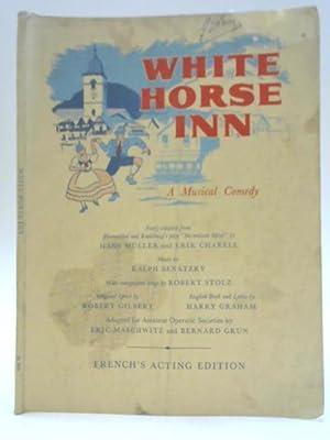 White Horse Inn: A Musical Comedy: H. Muller and