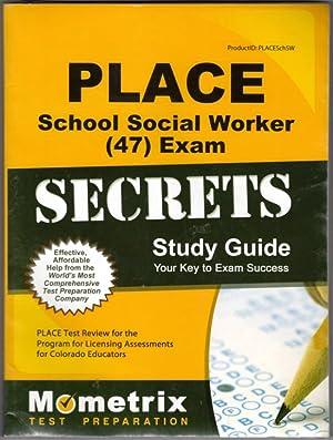PLACE School Social Worker (47) Exam Secrets: PLACE Exam Secrets