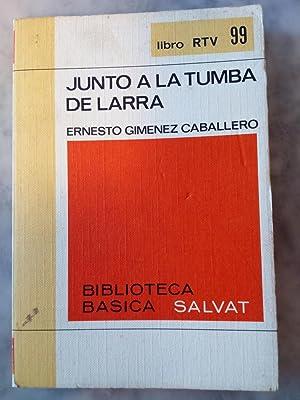 Junto a la tumba de Larra: Ernesto Giménez Caballero