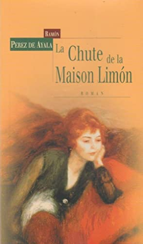 La chute de la maison Limon: Perez de Ayala,