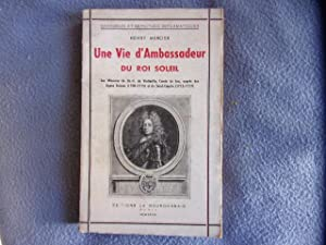 Une vie d'Ambassadeur du roi soleil: Henry Mercier