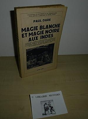 Magie blanche et magie noire aux Indes.: DARE, Paul