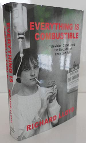 Everything Is Combustible: Television, CBGB's and Five Decades of Rock and Roll (Inscribed)