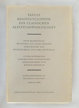 Bild des Verkäufers für Paulys Realencyclopädie der classischen Altertumswissenschaft: Supplementband XV: Acilius-Zoilos. zum Verkauf von Wissenschaftl. Antiquariat Th. Haker e.K