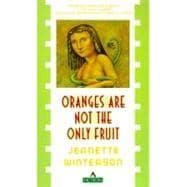 Oranges Are Not the Only Fruit: Winterson, Jeanette
