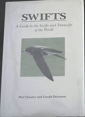 SWIFTS - A Guide to the Swifts: Chantler, Phil &