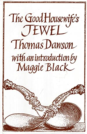 The Good Housewife's Jewel: Dawson, Thomas (Introduced