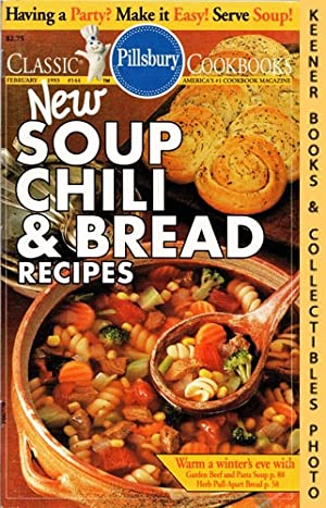 Pillsbury Classic #144: New Soup Chili & Bread Recipes: Pillsbury Classic Cookbooks Series