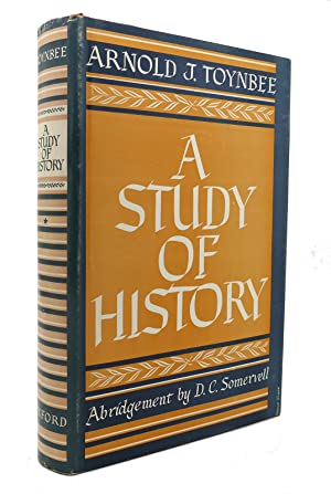 A STUDY OF HISTORY: Arnold J. Toynbee