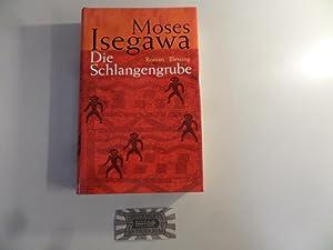 Die Schlangengrube : Roman.: Isegawa, Moses: