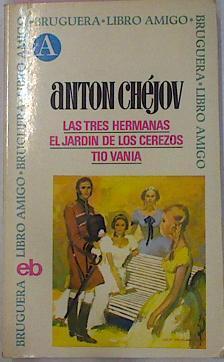 Las Tres Hermanas El Jardin De Los: Chejov Anton