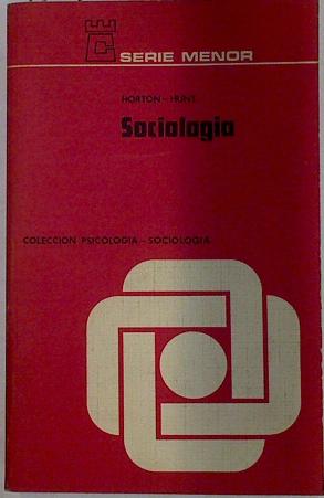 Sociología,: Horton, Paul B./Hunt,