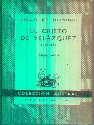 El Cristo de Velazquez: De Unamuno, Miguel