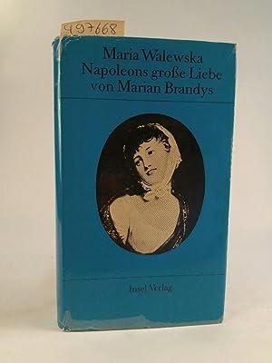Maria Walewska - Napoleons große Liebe.: Brandys, Marian: