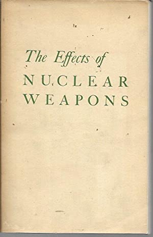 Seller image for The Effects of Nuclear Weapons (Revised Edition, April 1962) for sale by Bookfeathers, LLC
