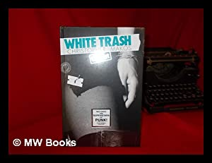 White trash uncut / [author, Christopher Makos: Makos, Christopher