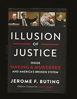 Illusion of Justice: Inside Making A Murderer and America's Broken System (Only Signed copy)