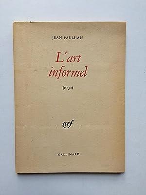 L' Art Informel / Eloge [ Exemplaire: PAULHAN Jean