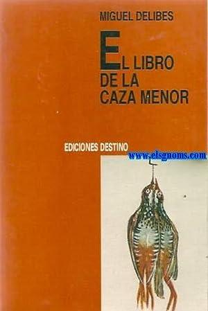El libro de la caza menor. Fotografías: DELIBES ,Miguel (N.Valladolid,1920).-