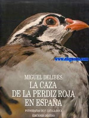 La caza de la perdiz roja en: DELIBES ,Miguel (N.Valladolid,1920).-