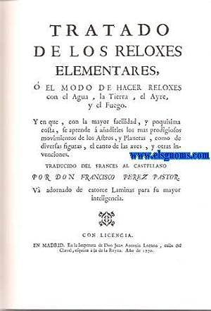 Tratado de los Reloxes Elementares, ó el: PEREZ PASTOR,Francisco.-
