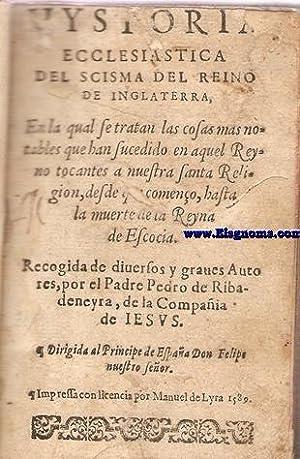 Hystoria Ecclesiastica del Scisma del Reino de: RIBADENEYRA,Pedro.-