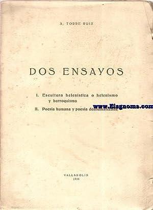 Dos ensayos (I.Escultura helenista o helenismo y: TORRE RUIZ,A.-