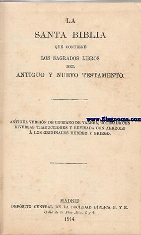 La Santa Biblia que contiene los Sagrados: SANTA BIBLIA.