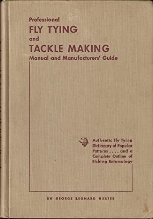 PROFESSIONAL FLY TYING AND TACKLE MAKING MANUAL: Herter (George Leonard).