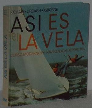 Imagen del vendedor de Así es la vela. Curso moderno de navegación deportiva a la venta por Los libros del Abuelo