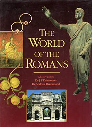 The World of the Romans: Power and: Drinkwater, J F