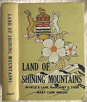Land of Shining Mountains: British Columbia in: Myrtle E Lane;
