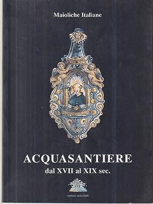 Acquasantiere dal XVII al XIX sec.: aa.vv.