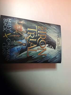 The Iron Trial: Magisterium Book One-Signed by: Holly Black, Cassandra