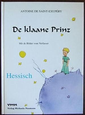 De klaane Prinz : hessisch. Antoine de: Saint-Exupéry, Antoine de