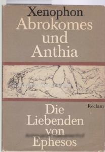 Abrokomes und Anthia. Die Liebenden von Ephesos,: Xenophon; Cremer, Fritz;