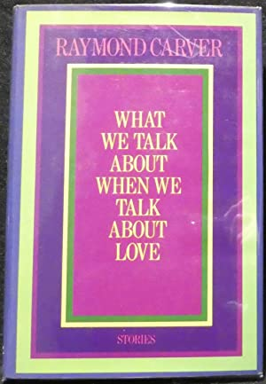 What We Talk About When We Talk: Carver, Raymond