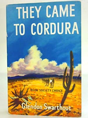 They Came to Cordura: Glendon Swarthout