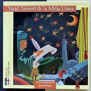 Yazid, l'amant de la Mitja Lluna y Sigfrid, el pacificador de la Creu.: PEIDRO, Jordi