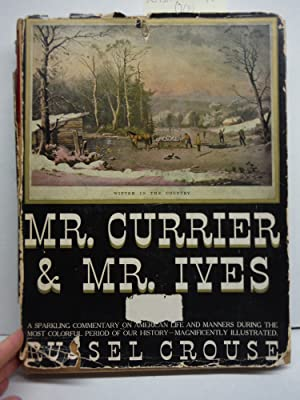 Mr Currier & Mr. Ives Their Life: Crouse, Russel